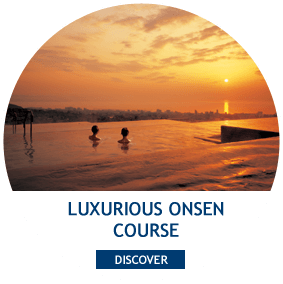 LUXURIOUS ONSEN COURSE